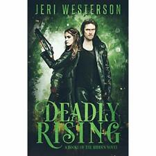 Deadly Rising: Booke of the Hidden - Book Two (Booke of - Paperback NEW Westerso