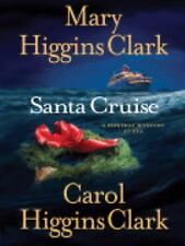 Santa Cruise : A Holiday Mystery at Sea by Mary Higgins Clark and Carol Higgins
