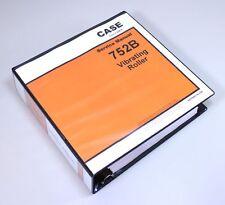 CASE 752B VIBRATING ROLLER SERVICE TECHNICAL MANUAL REPAIR SHOP IN BINDER