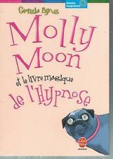 Molly Moon et le livre magique de l'hypnose.Georgia BYNG.  MB3