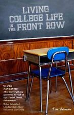 Living College Life In The Front Row by Jon Vroman