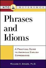 Phrases and Idioms : A Practical Guide to American English Expressions, Paper...