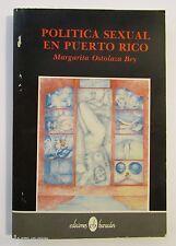 VINTAGE BOOK / POLITICA SEXUAL EN PUERTO RICO / MARGARITA OSTOLAZA BEY / 1989