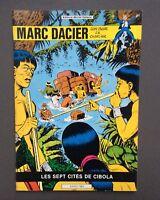Marc Dacier. Les sept cités de Cibola . Michel Deligne 1978 EO. TBE