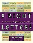 The Right Letter!:  How to Communicate Effectively in a Busy World-ExLibrary