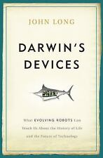Darwin's Devices: What Evolving Robots Can Teach Us About the History -ExLibrary