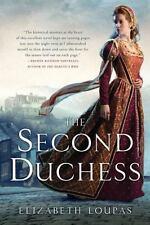 The Second Duchess by Elizabeth Loupas (2011, Paperback)