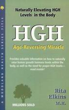 Woodland Health: HGH (Human Growth Hormone) Age-Reversing Miracle - Rita Elkins
