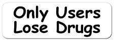 """""""Only Users Lose Drugs"""" Helmet Sticker (NEW)"""