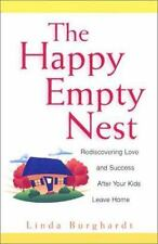 The Happy Empty Nest: Rediscovering Love and Success After Your Kids Leave Home