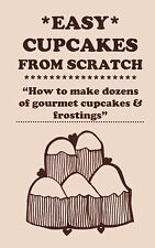 CUPCAKE COOKBOOK easy cupcakes from scratch FROSTINGS*!