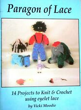 PARAGON OF LACE - Vickie Moodie 14 Projects to knit & crochet in eyelet lace VGC
