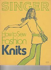 "Singer  ""How To Sew Fashion Knits"" Instruction Textbook for SINGER ~ 1972"