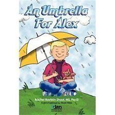 An Umbrella For Alex: By Rachel Rashkin-Shoot