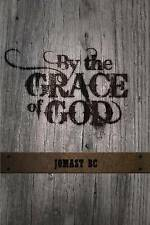 By the Grace of God by Bc, Jomast -Paperback