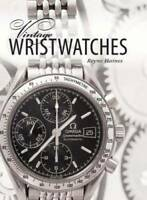 Vintage Wristwatches - Hardcover By Haines, Reyne - VERY GOOD