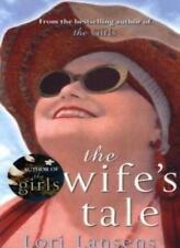 The Wife's Tale,Lori Lansens