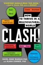Clash! : How to Thrive in a Multicultural World by Hazel Rose Markus and...