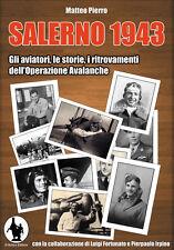 SALERNO 1943 Gli aviatori le storie i ritrovamenti dell Operazione Avalanche di