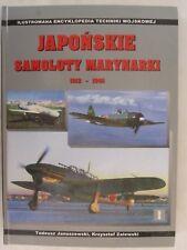 Japonskie Samoloty Marynarki1912-1945 (Japanese Navy Planes) Illustrated