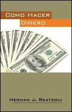 Como Hacer Dinero by Herman Reategui (2012, Paperback)