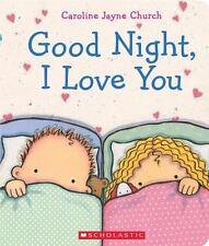 Goodnight, I Love You by Church, Caroline Jayne
