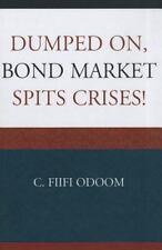 Dumped on, Bond Market Spits Crises!