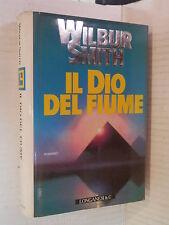 IL DIO DEL FIUME Wilbur Smith Roberta Rambelli Longanesi La gaja scienza 1993 di