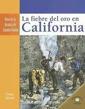 La Fiebre del Oro en California California Gold Fever (Hitos De La His-ExLibrary