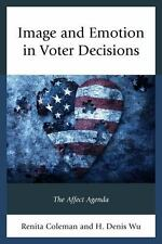 Lexington Studies in Political Communication: Image and Emotion in Voter...