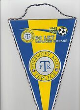 FK TEPLICE FC OF CZECH REPUBLIC ORIGINAL LARGE 2005 PENNANT VERY GOOD CONDITION