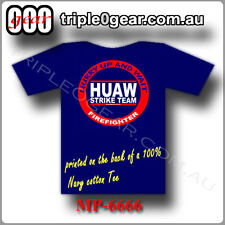 """Firefighting T Shirt """"HUAW Strike Team"""" (Hurry Up And Wait)"""