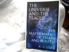 The Universe & the Teacup :The Mathematics Truth & Beauty by K. C. Cole PB 1998