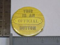 This is an Official Button Pin Vintage Old Metal Round Pinback Wood Grain Sign