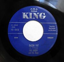 BIG DADDY 45 Bacon fat / Bad boy KING Doowop bb2905