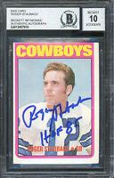 "Cowboys Roger Staubach ""HOF 85"" Signed 1972 Topps #200 RC Card Auto 10! BAS Slab"