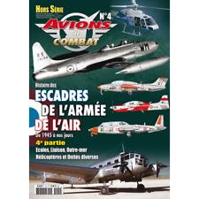 Avions de combat Hors-série N°4 - Escadres de l'Armée de l'air
