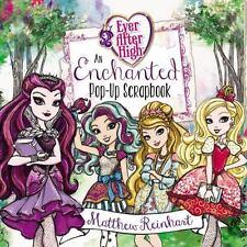 Ever After High: An Enchanted Pop-Up Scrapbook Reinhart, Matthew Hardcover