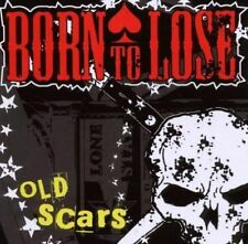 BORN TO LOSE - OLD SCARS NEW CD