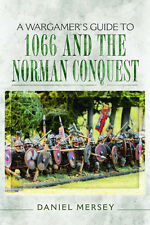 WARGMAERS GUIDE TO 1066 AND THE NORMAN CONQUEST - PEN & SWORD - WARGAMES RULES