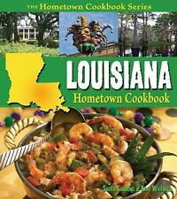 Louisiana Hometown Cookbook by Sheila Simmons and Kent Whitaker (2010,...