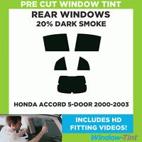 Pre Cut Window Tint - Honda Accord 5-door Hatchback 2000-2003 - 20% Dark Rear