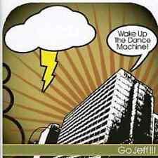 GO JEFF !!!   -   WAKE UP THE DANCE MACHINE - CD, 2007