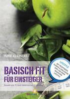 Basisch Fit für Einsteiger von Imke Kleinert (2015, Taschenbuch)