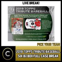 2019 TOPPS TRIBUTE BASEBALL - 6 BOX (FULL CASE) BREAK #A115 - PICK YOUR TEAM