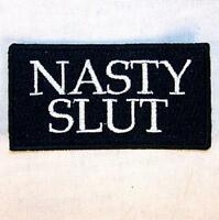NASTY SLUT EMBROIDERED PATCH P546 iron on sew biker JACKET patches NEW BIKERS