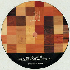Various ‎– Parquet Most Wanted Ep 3 NEW Parquet Recordings ‎ PARQUETSPECIAL004