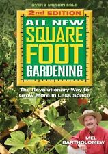 All New Square Foot Gardening : The Revolutionary Way to Grow More in Less...