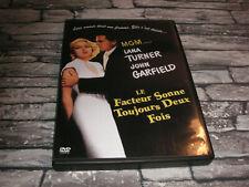 LE FACTEUR SONNE TOUJOURS 2 FOIS /  LANA TURNER  JOHN GARFIELD / DVD