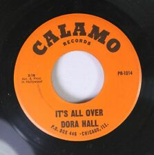 Soul 45 Dora Hall - It'S All Over / Too Bad On Calamo Records